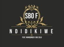 Sbo F – Ndidikiwe ft. Manqonqo & Big Zulu mp3 download