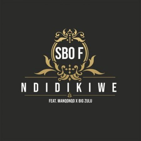 Sbo F – Ndidikiwe ft. Manqonqo & Big Zulu mp3 download