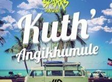 Sparks Bantwana - Kuth' Angikhumule mp3 download