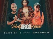Candice T – Party Or Go Home ft. DJ Tpz & DJ Muzik SA mp3 download