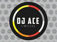 DJ Ace - Timeless (EP) mp3 zip download