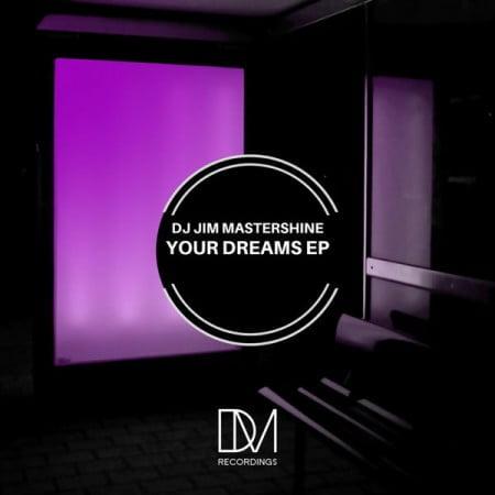 DJ Jim Mastershine - Your Dreams EP mp3 zip free download
