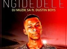 DJ Muzik SA – Ngidedele ft Dustin Boys mp3 download