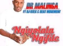 Dr Malinga - Ngiyolala Ngifile ft. DJ Rtex & Beat Movement mp3 download