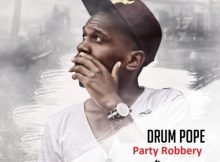 DrumPope - Party Robbery ft. Emza, Rea & Yv mp3 download
