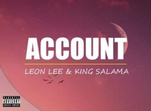 Leon Lee & King Salama - Account mp3 free download