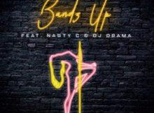 Major League – Bandz Up ft. Nasty C & DJ Drama mp3 download