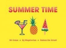 Mi Casa – Summer Time ft. DJ Maphorisa & Kabza De Small mp3 download