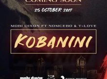 Mobi Dixon - Kobanini ft. Nomcebo & T-Love mp3 download free