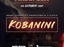 Mobi Dixon - Kobanini ft. Nomcebo & T-Love mp3 download free