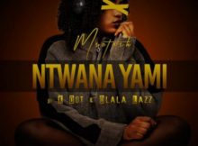 Msetash – Ntwana Yami ft. K Dot & Dlala Lazz mp3 free download