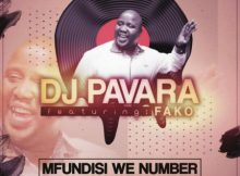 DJ Pavara – Mfundisi We Number ft. Fako mp3 download