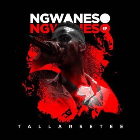 TallArseTee – Ngwaneso Ngwaneso EP mp3 zip download