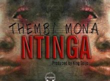 Thembi Mona - Ntinga (Prod by King Spijo) mp3 download