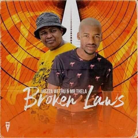 Ubizza Wethu & Mr Thela - Broken laws mp3 download
