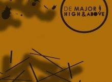 De Major – High & Above (Main Mix) mp3 download