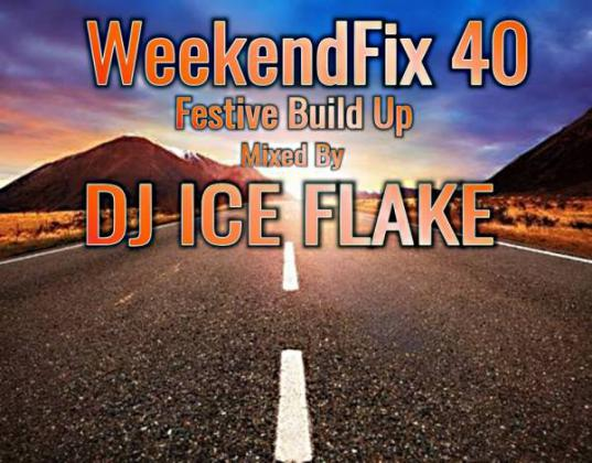 Dj Ice Flake – WeekendFix 40 Festive Build Up 2019 Mix mp3 download
