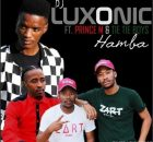 Dj Luxonic - Hamba ft. Prince M & Tie Tie Boyz mp3 download