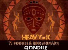 Heavy-K - Qondile ft. King Monada & Boohle mp3 download