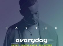 JayTee - Everyday ft. Emtee, Gemini Major & Rea Rivers mp3 download