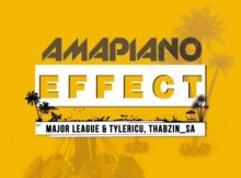 Major League, Tyler IC, DJ Thabzin – Amapiano Effect EP mp3 zip download