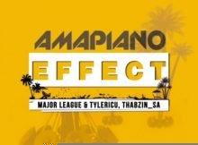 Major League, Tyler IC, DJ Thabzin – Amapiano Effect EP mp3 zip download