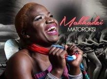 Makhadzi - Matorokisi Album zip mp3 download datafilehost