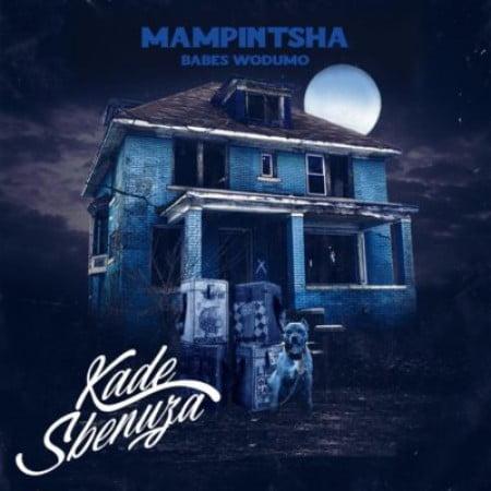 Mampintsha – Kade Sbenuza ft. Babes Wodumo, BizaWethu, Mr Thela & T Man mp3 download