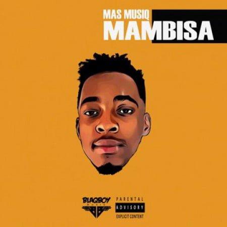 Mas Musiq - Mambisa EP zip mp3 download album