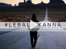 Mhaw keys - Lebala Kanna ft. Kabza De Small, Sha Sha & Howard mp3 download