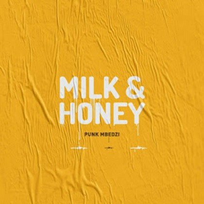 Punk Mbedzi - Milk & Honey EP zip mp3 download