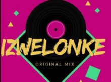ThackzinDJ – Izwelonke ft. Boohle & Teejay mp3 download