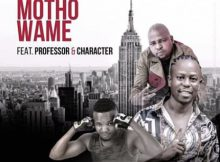 Vee Mampeezy - Motho Wame ft. Professor & Character mp3 download