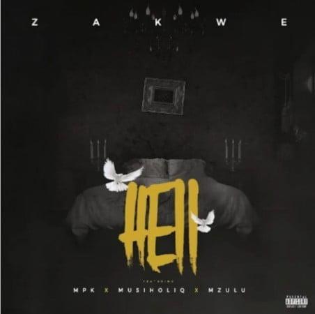 Zakwe – Hell Ft. MPK x MusiholiQ x Mzulu mp3 download