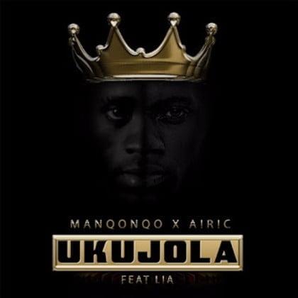 Manqonqo & Airic - Ukujola ft. Lia mp3 download