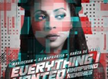 Mariechan – Everything I Wanted ft. DJ Maphorisa & Kabza De Small mp3 download