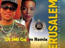 Master KG – Jerusalem ft. Nomcebo (DJ SMS Gqom Remix) mp3 download pro tee