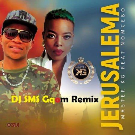 Master KG – Jerusalem ft. Nomcebo (DJ SMS Gqom Remix) mp3 download pro tee