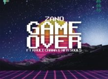 Zano – Game Over ft. Khuli Chana & MFR Souls mp3 download
