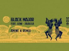 Black Major Ft. Lizwi - Zolalela (Amine K Remix) mp3 download