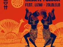 Black Major Ft. Lizwi - Zolalela (Original Mix) mp3 download
