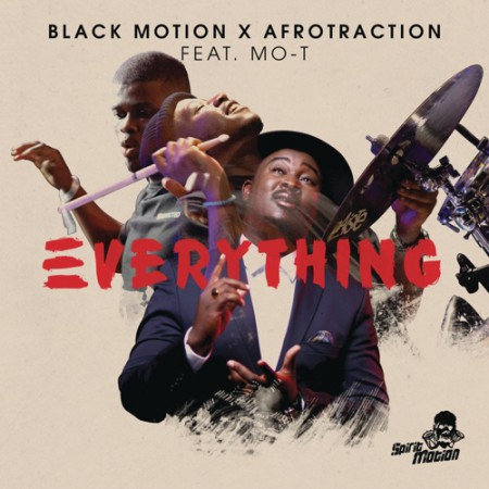 Black Motion & Afrotraction - Everything (Full Version) ft. Mo-T mp3 download