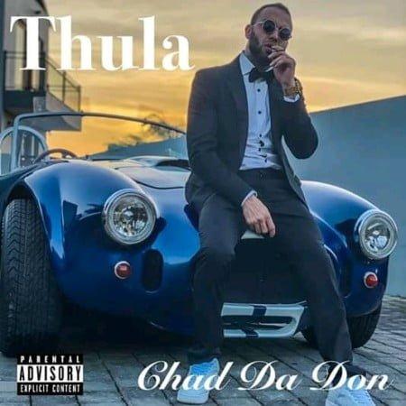 Chad Da Don – Thula mp3 download