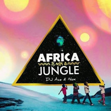 DJ Ace & Real Nox - Africa is not a Jungle mp3 download