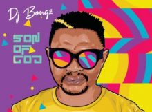 DJ Bongz - Son Of God Album mp3 zip download