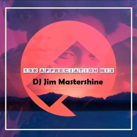 DJ Jim Mastershine - 19k Appreciation Mix mp3 download