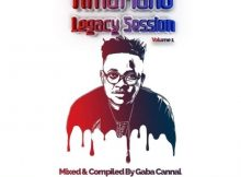 Gaba Cannal – AmaPiano Legacy Sessions Vol 01 mix mp3 download