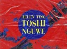 Helen Ting - Nguwe Ft. Toshi mp3 download