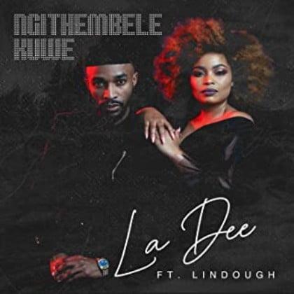 La Dee - Ngithembele Kuwe ft. Lindough mp3 download