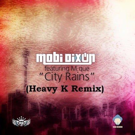 Mobi Dixon ft. M Que - City Rains (Heavy K Remix) mp3 download